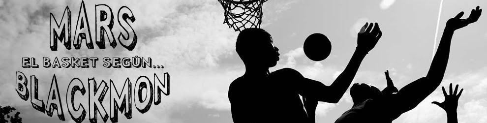 El basket según Mars Blackmon