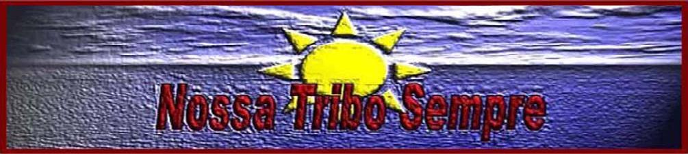 ****NOSSA TRIBO SEMPRE****