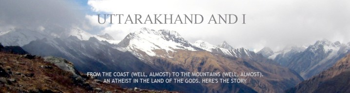 Uttarakhand and I