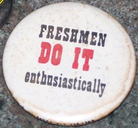 freshmen do it enthusiastically... BRING IT ON!