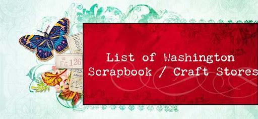 List of Washington Scrapbook/Craft Stores