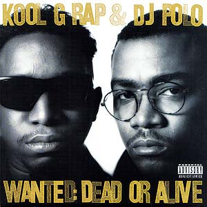 Chronique album kool g rap & dj polo - Wanted dear or alive (Classic )