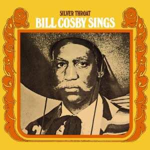 BILL COSBY - SILVER THROAT BILL COSBY SINGS