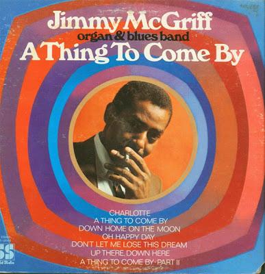 JIMMY MCGRIFF - A THING TO COME BY