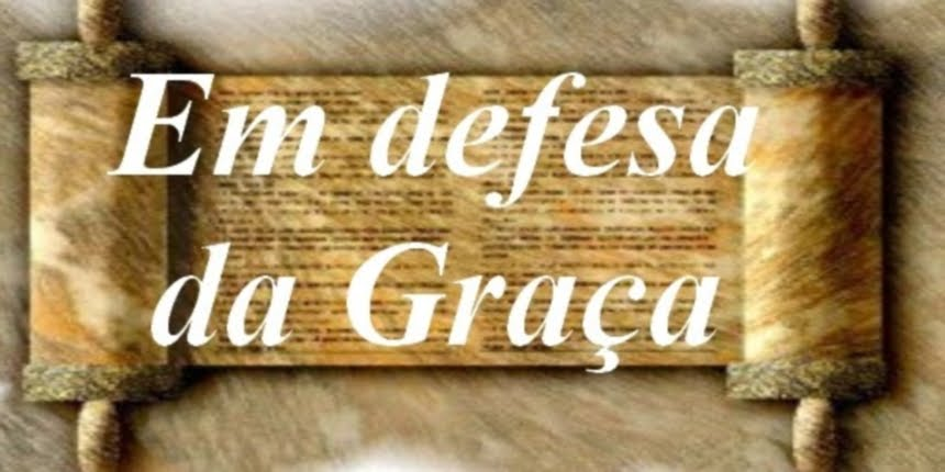 Em defesa da Graça