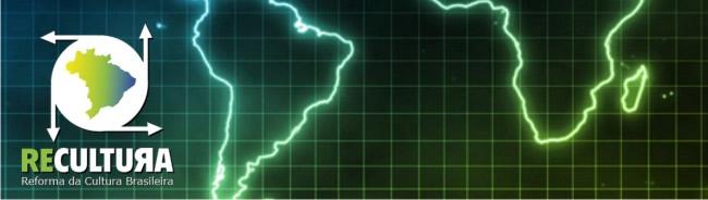 RE-CULTURA : REFORMA CULTURAL BRASILEIRA