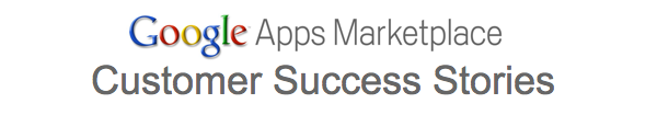 Google Apps Marketplace Customer Success Stories