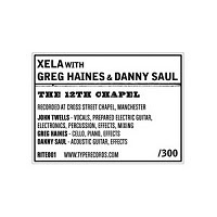 Xela with Greg Haines &amp; Danny Saul &#39;The 12th Chapel&#39; 12&quot;