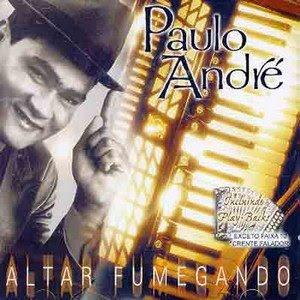 Paulo Andr� - Altar Fumegando