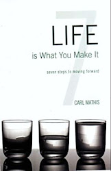 """LIFE IS WHAT YOU MAKE IT"" - seven steps to moving forward"