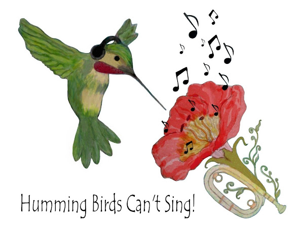 Humming Birds Can&#39;t Sing
