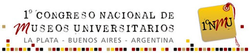 1º CONGRESO NACIONAL DE MUSEOS UNIVERSITARIOS