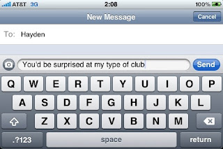 Text from Last Night describing that Hayden would be surprised at my type of club