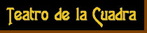 TEATRO DE LA CUADRA