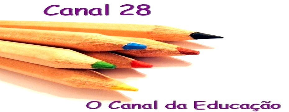 Canal 28 - O canal da Educação