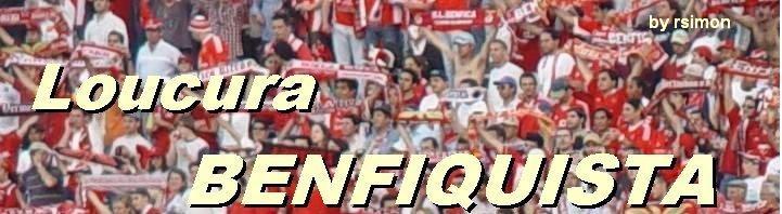 ..:: LOUCURA BENFIQUISTA ::..