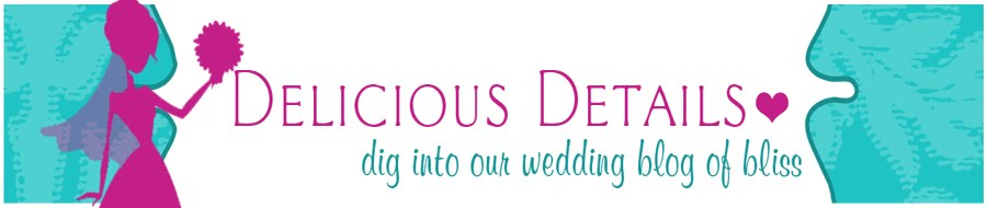 Delicious Details:  a wedding blog
