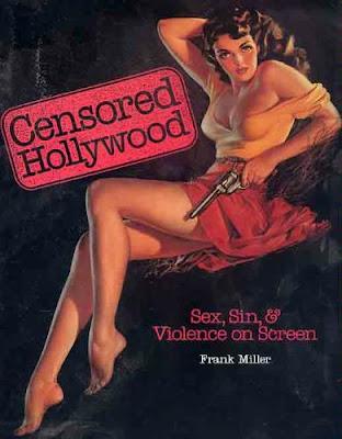 Censored Hollywood Sex Sin Violence On Screen 1994 Frank Miller