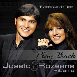 Josefo & Rozeane Ribeiro   Extremamente Deus (2009) Play Back | músicas