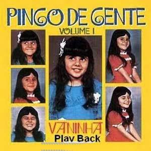 Pingo De Gente – Vaninha: Pingo De Gente   Vol. 1 (1978) Play Back | músicas