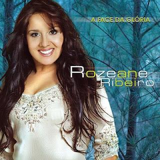 Rozeane Ribeiro - A Face Da Glória (2007)