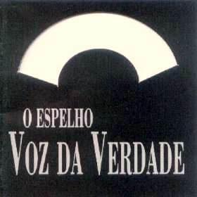 Voz da Verdade - O Espelho 1999