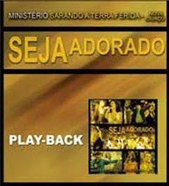 Ministério Sarando A Terra Ferida - Seja Adorado (2006) Play Back