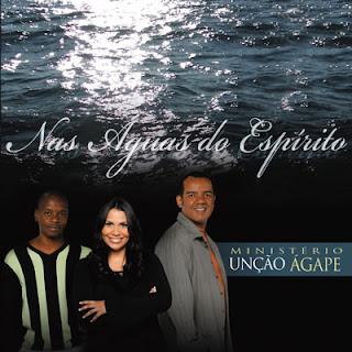 Ministério Unção Ágape - Nas Águas Do Espírito (2008)
