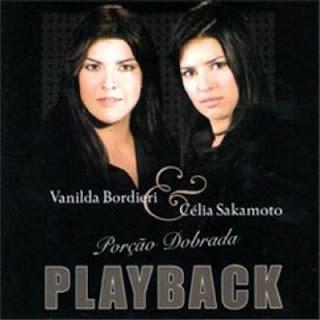 Vanilda Bordieri & Célia Sakamoto   Porção Dobrada (2004) Play Back | músicas