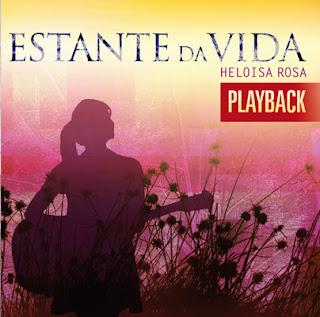 Heloísa Rosa   Estante Da Vida (2009) Play Back | músicas