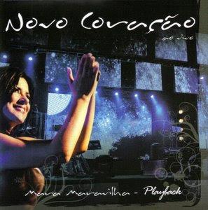 Mara Maravilha   Novo Coração (2009) Play Back | músicas