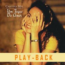Cristina Mel - Um Toque de Amor (Playback) 1998