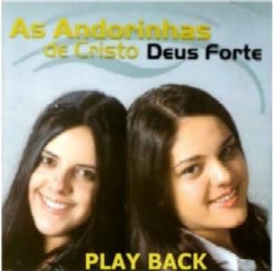 As Andorinhas De Cristo   Deus Forte (Play Back) | músicas