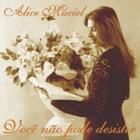 baixar cd Alice Maciel   Você Não Pode Desistir (2002) | músicas