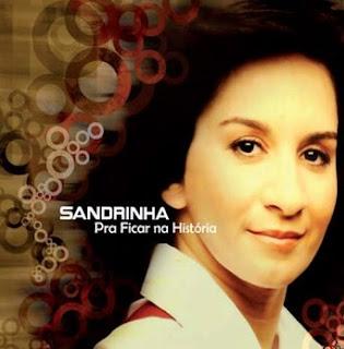 Sandrinha - Pra Ficar Na História (2008)