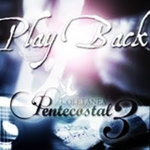 Colet�nea Pentecostal - Vol. 3 (Playback)
