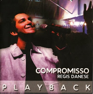 Régis Danese   Compromisso (2008) Play Back | músicas