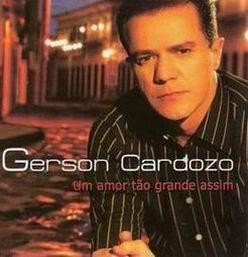 Gerson+Cardozo+ +Um+Amor+T%C3%A3o+Grande+Assim Baixar CD Gerson Cardozo   Um Amor Tão Grande Assim (2007)