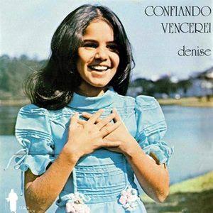 Denise   Confiando Vencerei (1975) | músicas