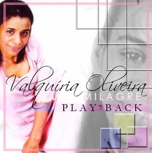 Valquíria Oliveira   Milagre (2007) Play Back | músicas
