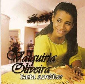 Valquíria Oliveira   Basta Acreditar | músicas