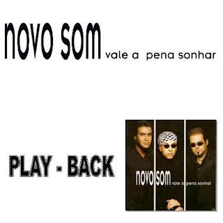 Novo Som   Vale a Pena Sonhar (2004) Play Back   músicas