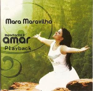 Mara Maravilha - Importante é Amar (2007) Play Back