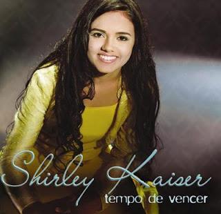 Shirley Kaiser - Tempo De Vencer (2006)
