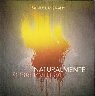 Samuel Mizrahy - Naturalmente Sobrenatural