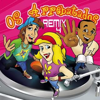 Os Arrebatados - Remix Vol.4