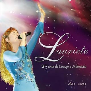 Lauriete   25 Anos De Louvor e Adoração   Ao Vivo (2008) | músicas