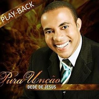 Ded� de Jesus - Pura Un�ao (Playback)