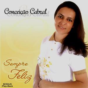 Conceição Cabral - Sempre Feliz (2003)