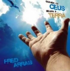 Fred Arrais - Quando Os Céus Beijam A Terra (2007)